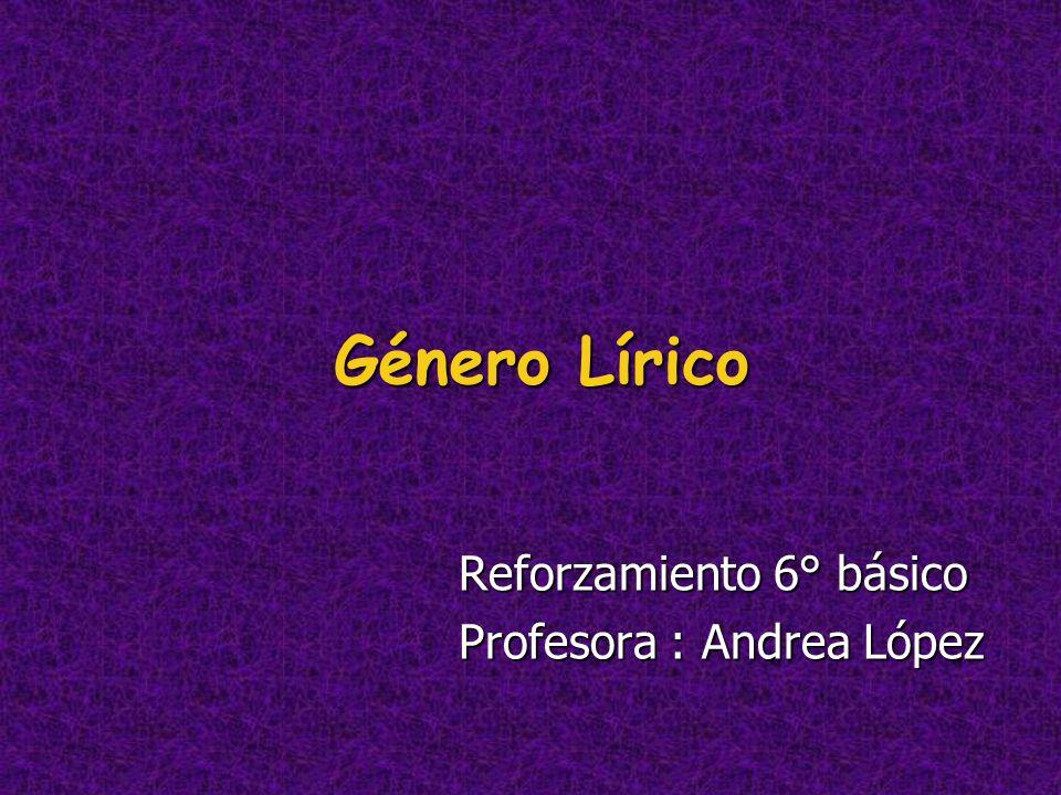 Género Lírico Reforzamiento 6 Básico Profesora Andrea