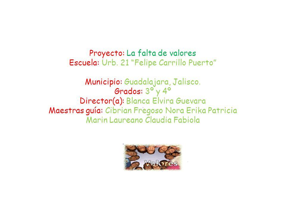 Proyecto: La falta de valores Escuela: Urb