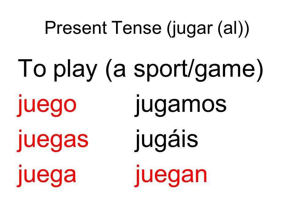 Present Tense (jugar (al))