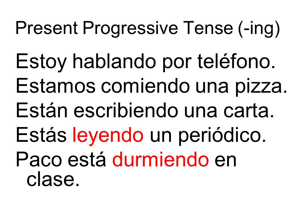 Present Progressive Tense (-ing)