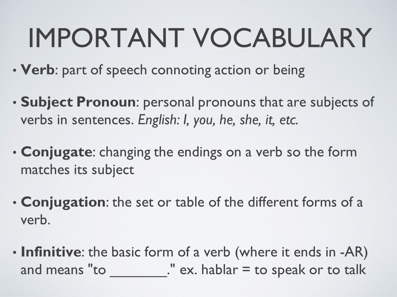 IMPORTANT VOCABULARY Verb: part of speech connoting action or being