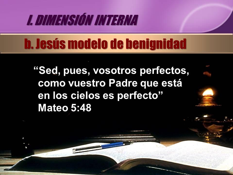 b. Jesús modelo de benignidad