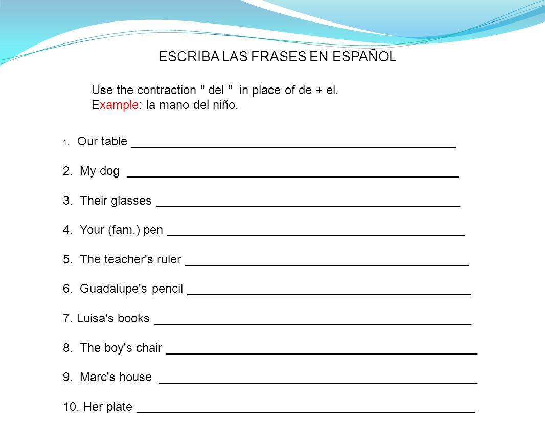 ESCRIBA LAS FRASES EN ESPAÑOL