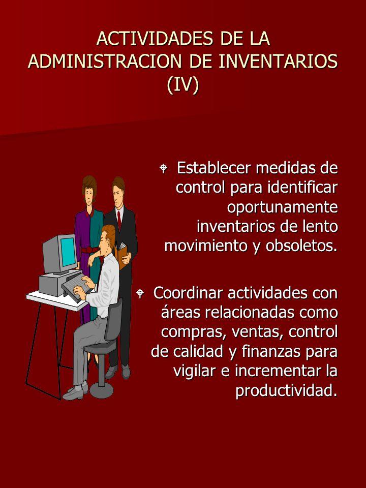 ACTIVIDADES DE LA ADMINISTRACION DE INVENTARIOS (IV)