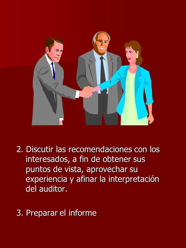 2. Discutir las recomendaciones con los interesados, a fin de obtener sus puntos de vista, aprovechar su experiencia y afinar la interpretación del auditor.
