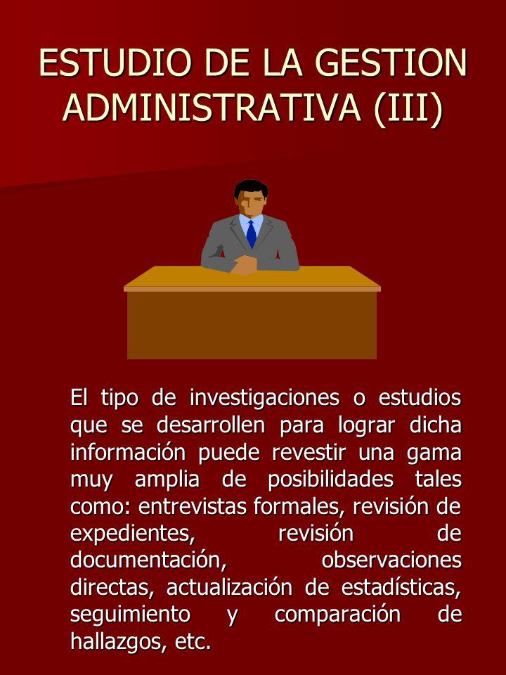 ESTUDIO DE LA GESTION ADMINISTRATIVA (III)