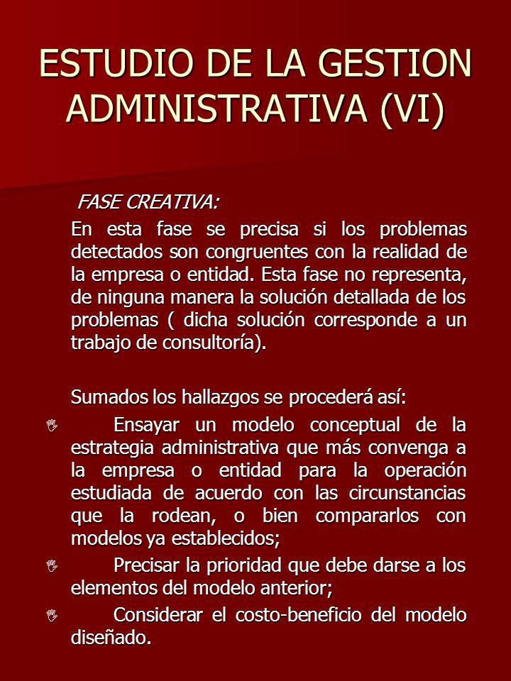 ESTUDIO DE LA GESTION ADMINISTRATIVA (VI)