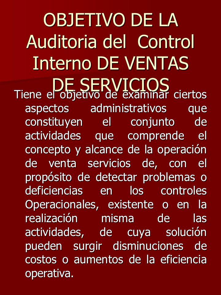 OBJETIVO DE LA Auditoria del Control Interno DE VENTAS DE SERVICIOS