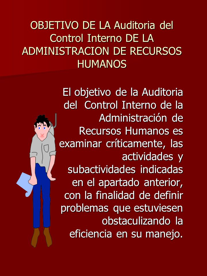 OBJETIVO DE LA Auditoria del Control Interno DE LA ADMINISTRACION DE RECURSOS HUMANOS