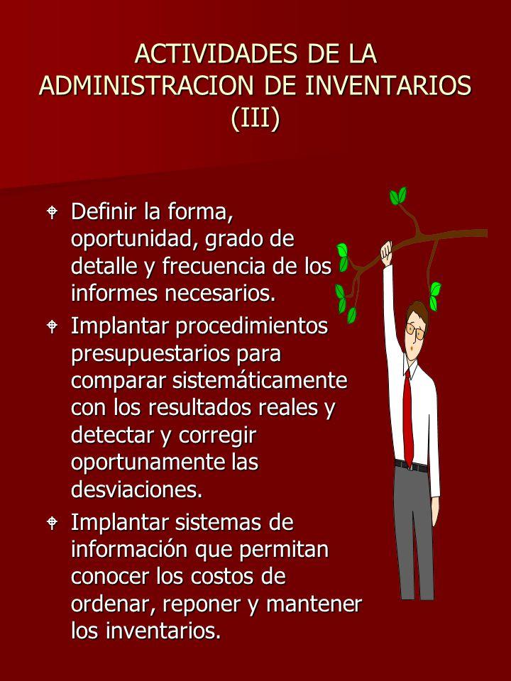 ACTIVIDADES DE LA ADMINISTRACION DE INVENTARIOS (III)