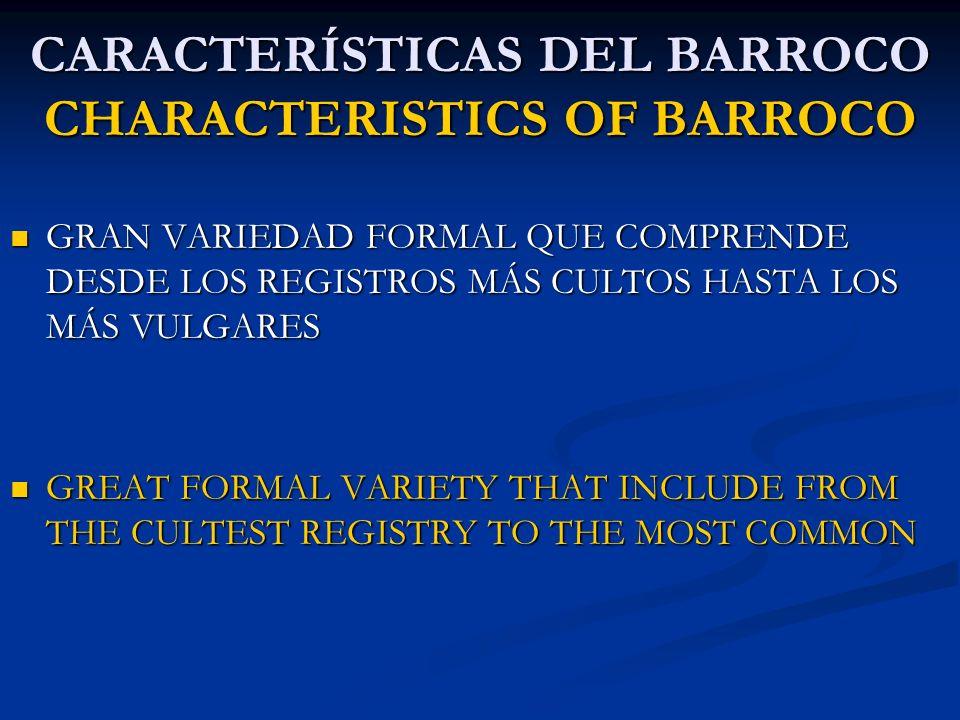 CARACTERÍSTICAS DEL BARROCO CHARACTERISTICS OF BARROCO