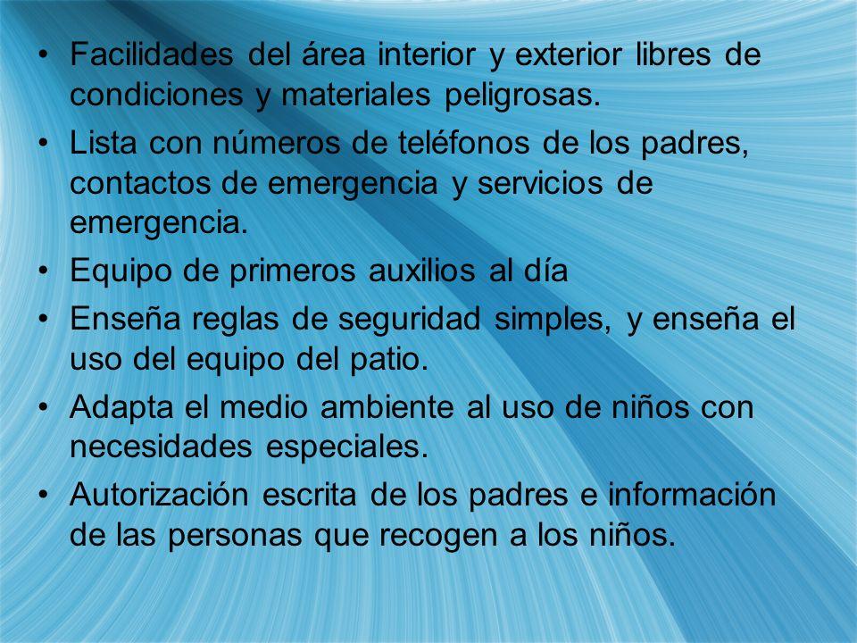 Facilidades del área interior y exterior libres de condiciones y materiales peligrosas.