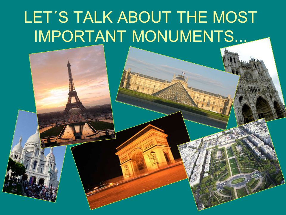 LET´S TALK ABOUT THE MOST IMPORTANT MONUMENTS...