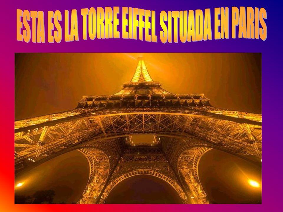 ESTA ES LA TORRE EIFFEL SITUADA EN PARIS