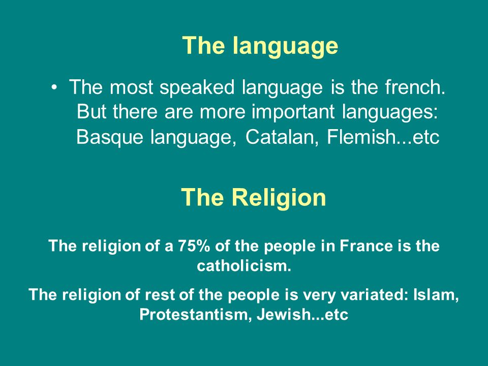 The religion of a 75% of the people in France is the catholicism.