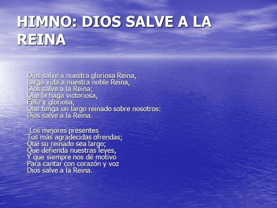 HIMNO: DIOS SALVE A LA REINA