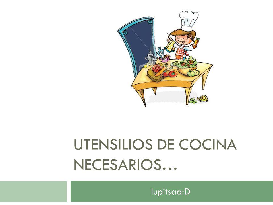 Utensilios de cocina necesarios ppt descargar for Utensilios de cocina batidora