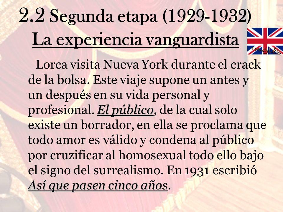 2.2 Segunda etapa (1929-1932) La experiencia vanguardista