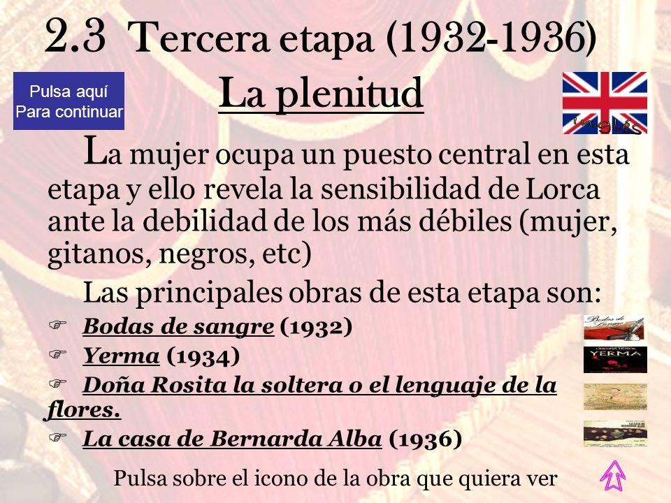 2.3 Tercera etapa (1932-1936) La plenitud