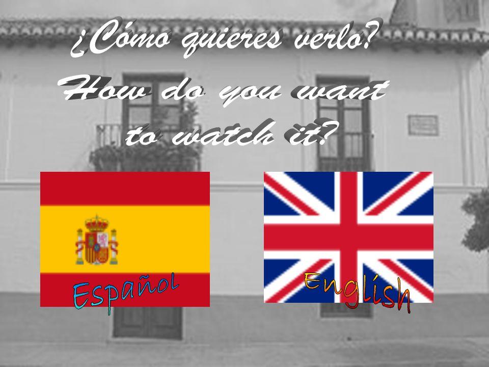 ¿Cómo quieres verlo How do you want to watch it English Español