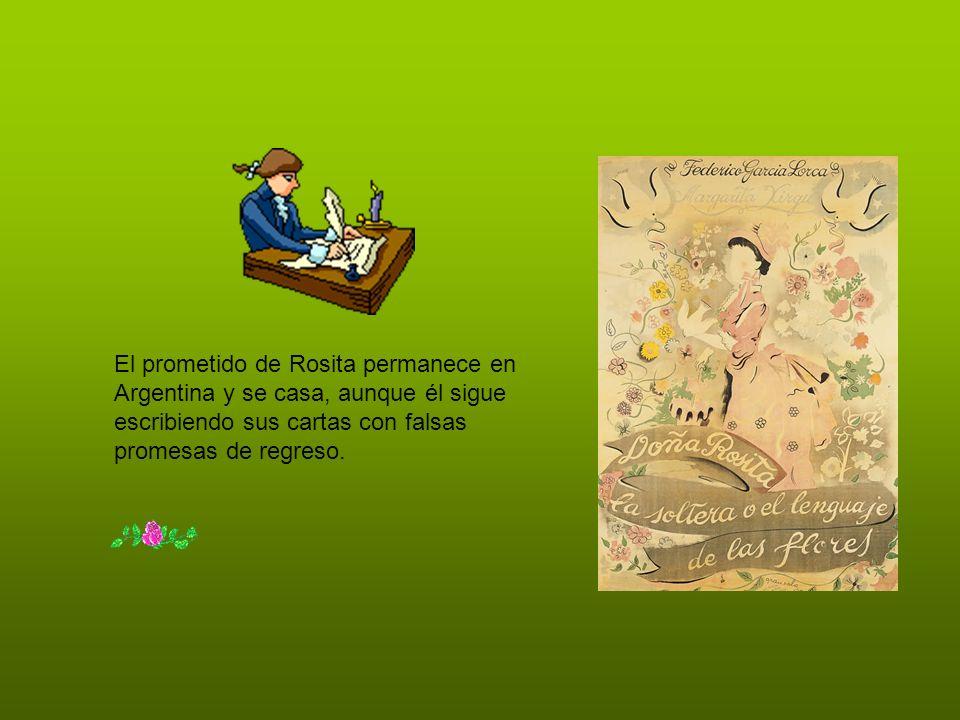 El prometido de Rosita permanece en Argentina y se casa, aunque él sigue escribiendo sus cartas con falsas promesas de regreso.