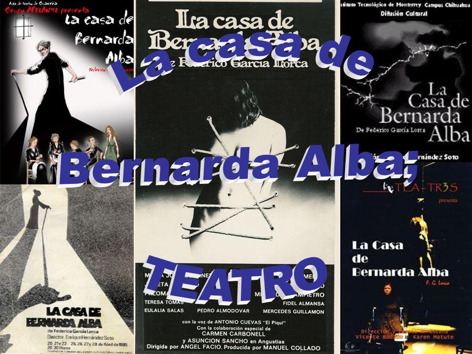 La casa de Bernarda Alba; TEATRO .