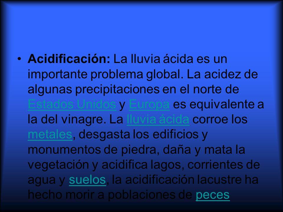 Acidificación: La lluvia ácida es un importante problema global