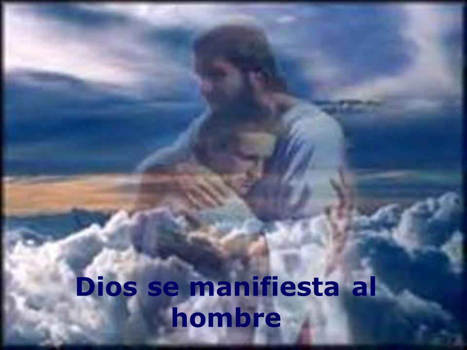 Dios se manifiesta al hombre