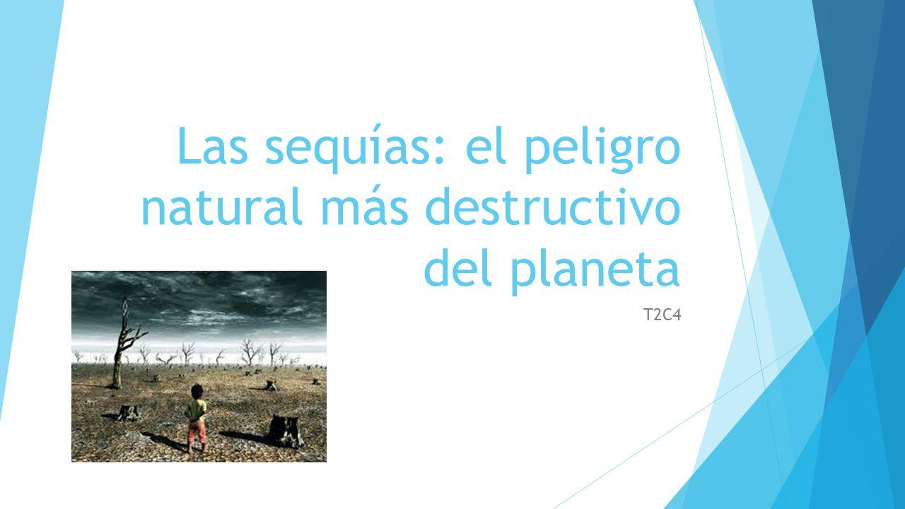 Las sequías: el peligro natural más destructivo del planeta