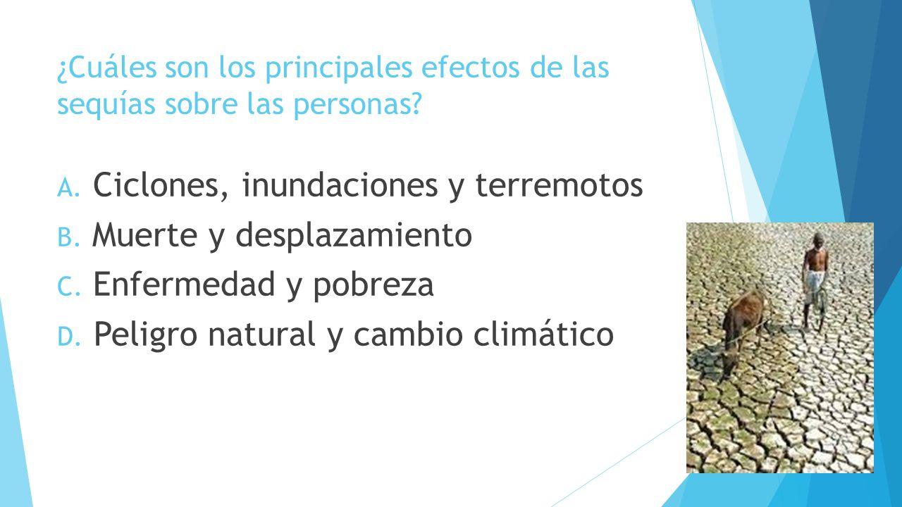 ¿Cuáles son los principales efectos de las sequías sobre las personas