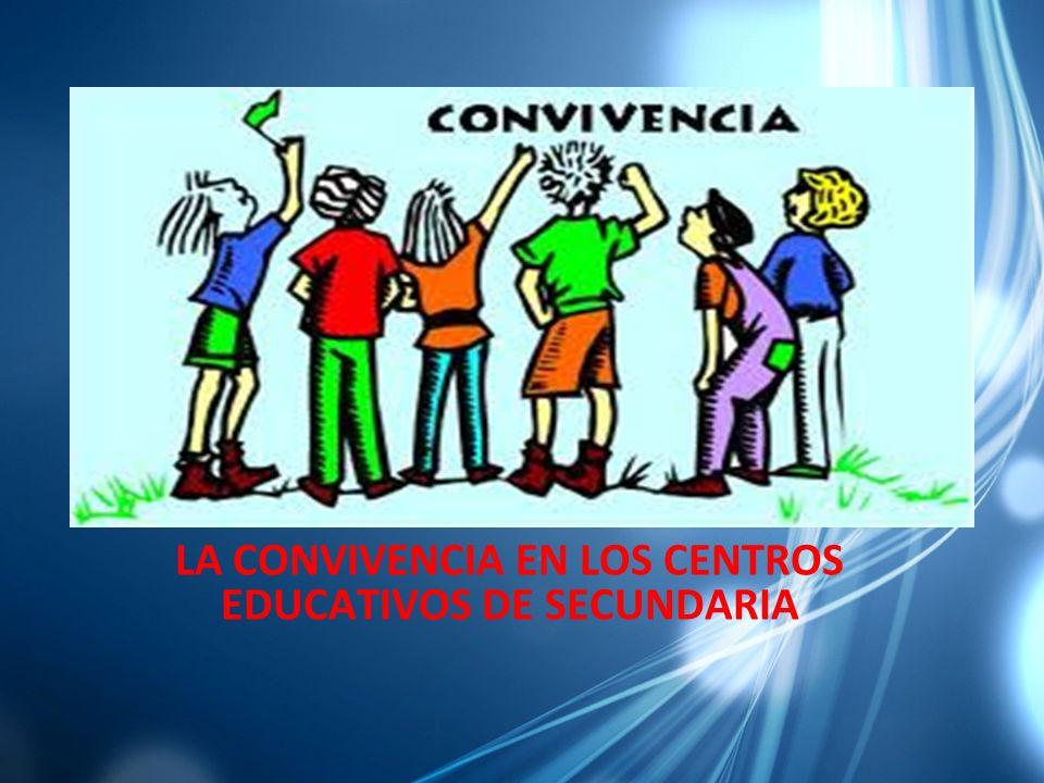 LA CONVIVENCIA EN LOS CENTROS EDUCATIVOS DE SECUNDARIA