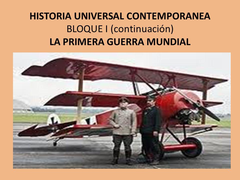 HISTORIA UNIVERSAL CONTEMPORANEA BLOQUE I (continuación) LA PRIMERA GUERRA MUNDIAL