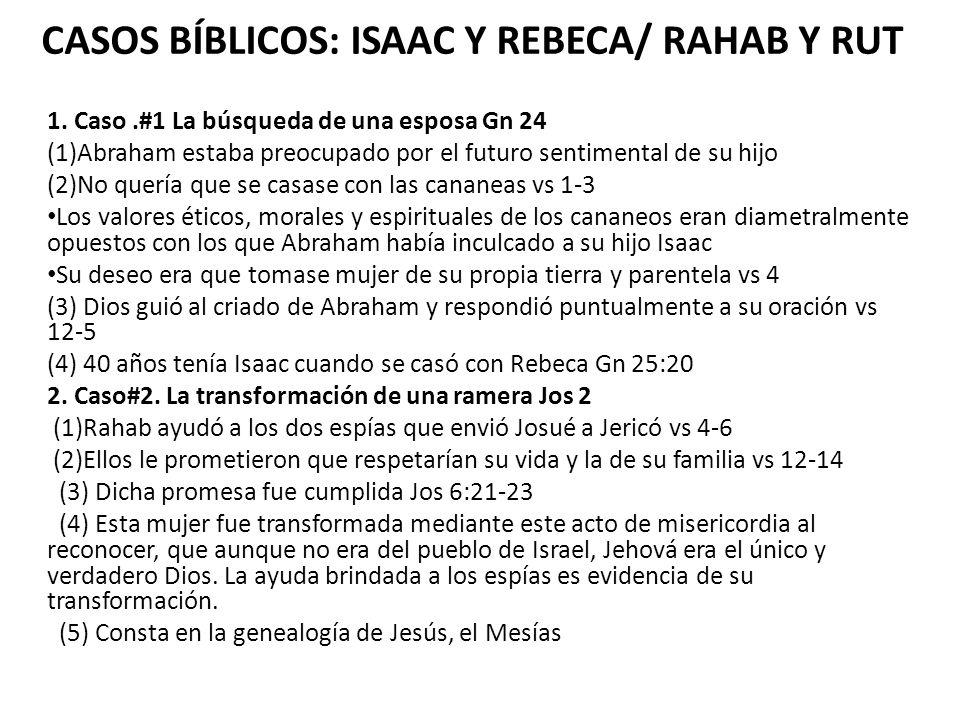 CASOS BÍBLICOS: ISAAC Y REBECA/ RAHAB Y RUT