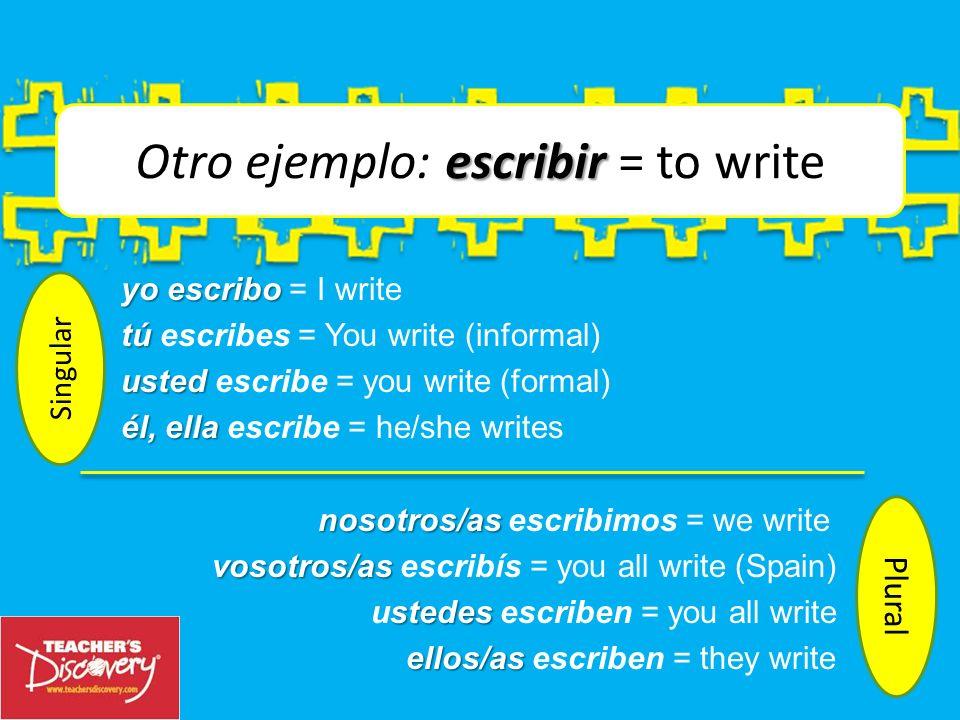 Otro ejemplo: escribir = to write