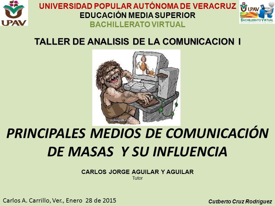 PRINCIPALES MEDIOS DE COMUNICACIÓN DE MASAS Y SU INFLUENCIA