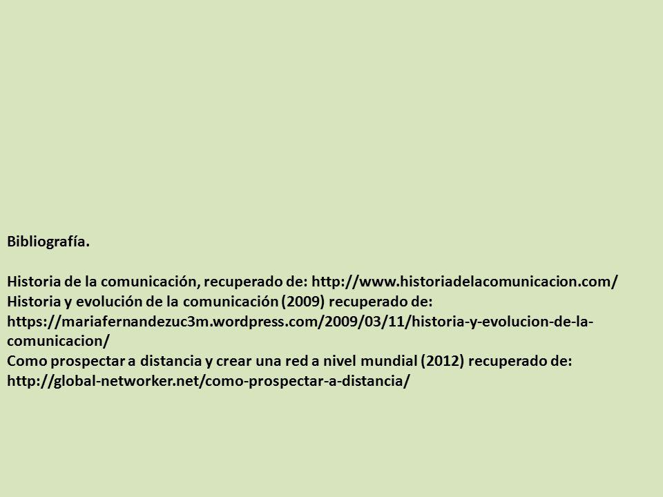 Bibliografía. Historia de la comunicación, recuperado de: http://www.historiadelacomunicacion.com/