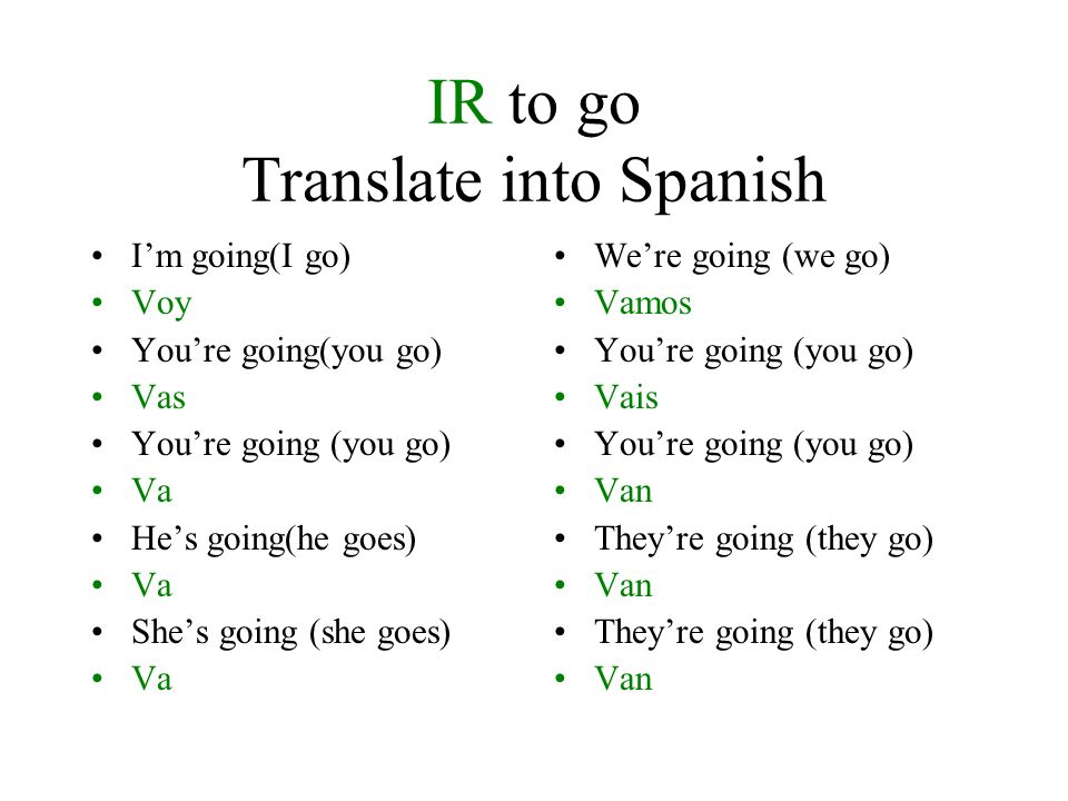 IR to go Translate into Spanish