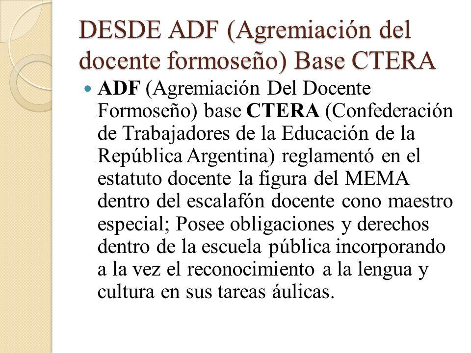 DESDE ADF (Agremiación del docente formoseño) Base CTERA