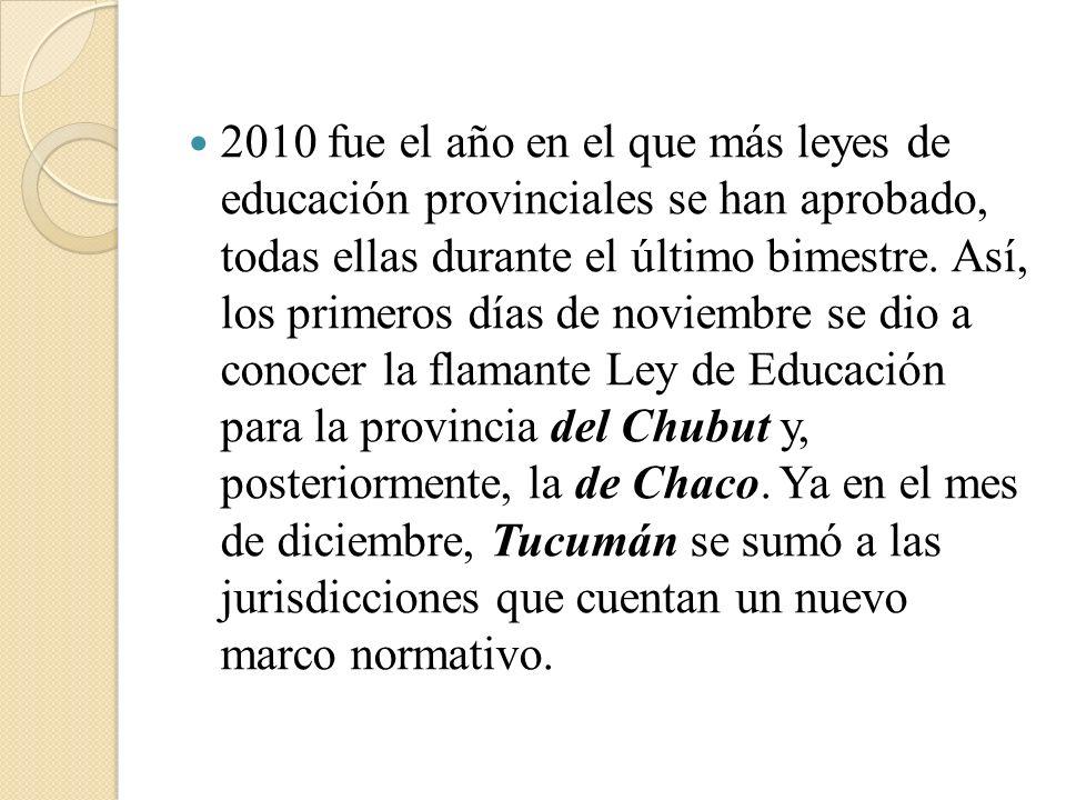 2010 fue el año en el que más leyes de educación provinciales se han aprobado, todas ellas durante el último bimestre.