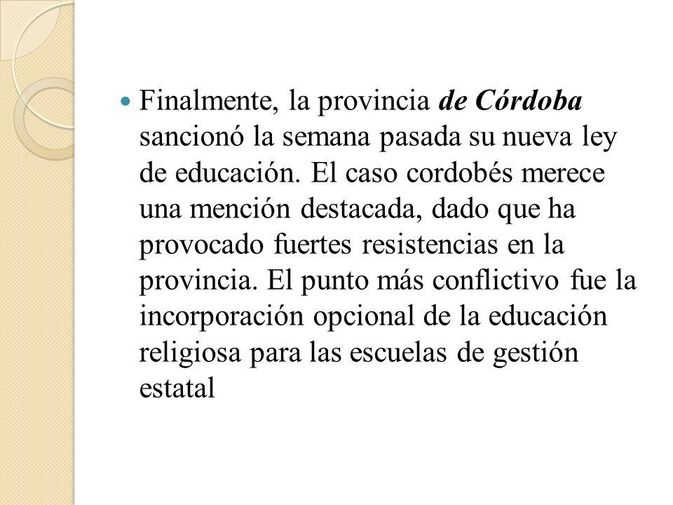 Finalmente, la provincia de Córdoba sancionó la semana pasada su nueva ley de educación.