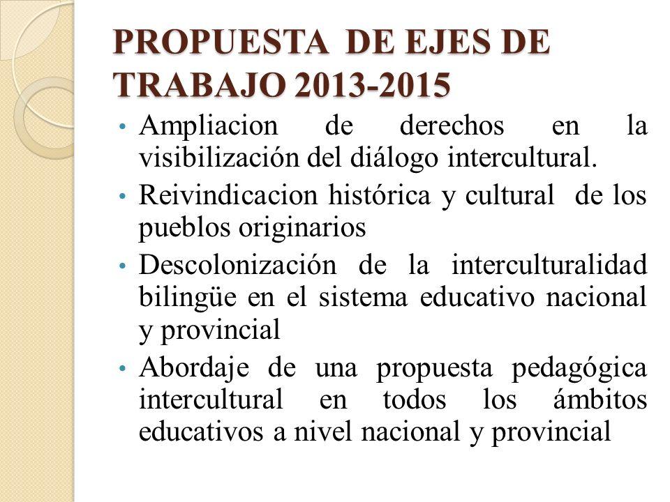 PROPUESTA DE EJES DE TRABAJO 2013-2015