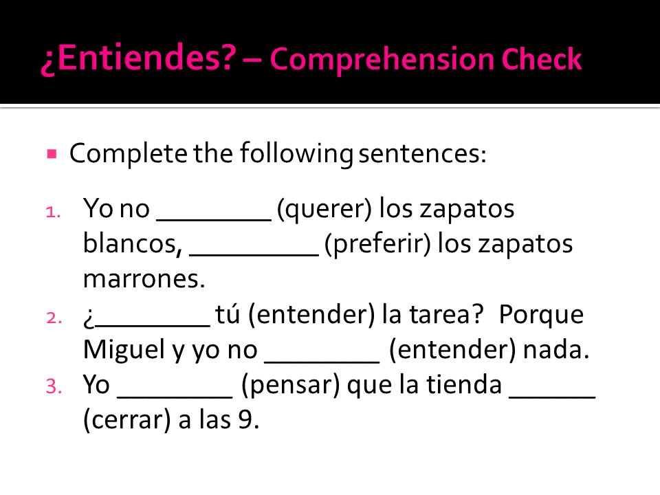 ¿Entiendes – Comprehension Check