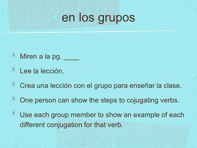en los grupos Miren a la pg. ____ Lee la lección.