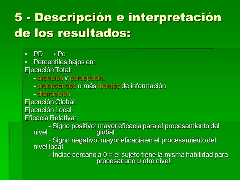 5 - Descripción e interpretación de los resultados: