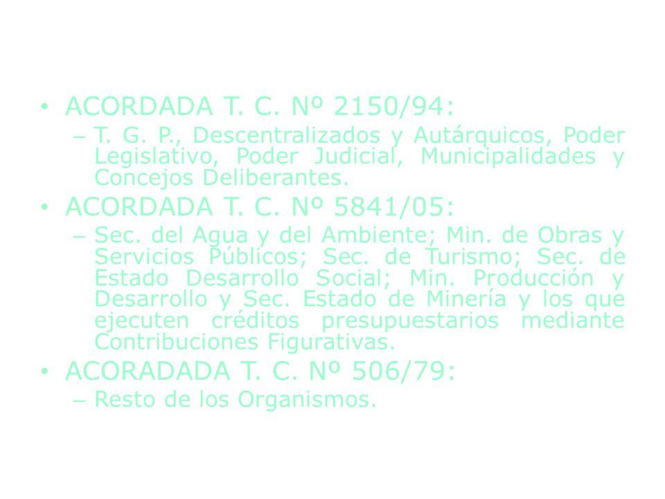 ACORDADA T. C. Nº 2150/94: ACORDADA T. C. Nº 5841/05:
