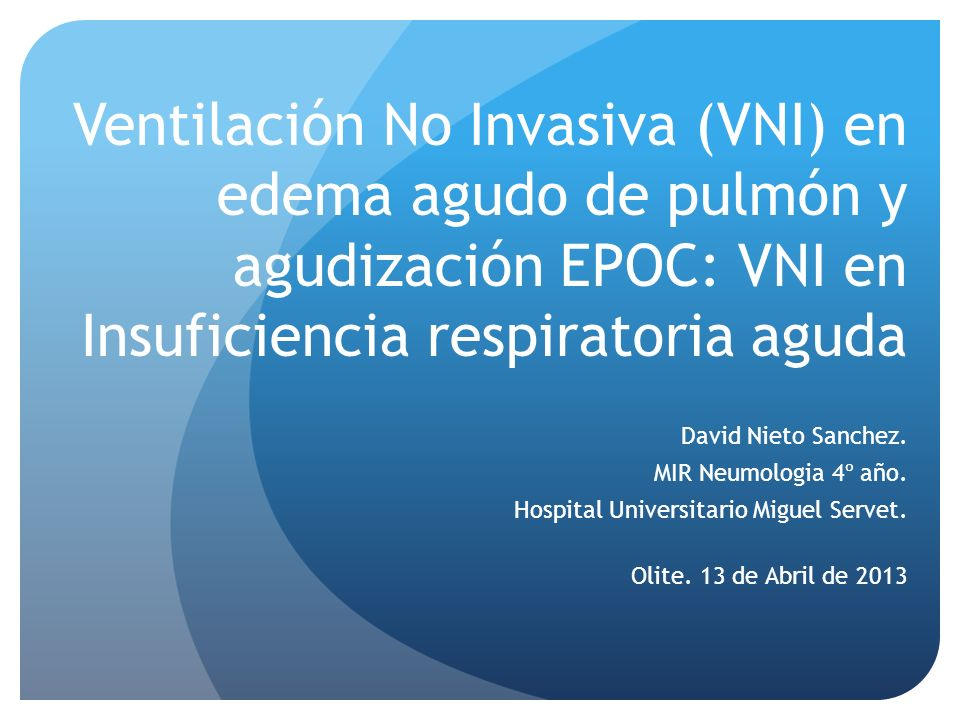 Ventilación No Invasiva (VNI) en edema agudo de pulmón y agudización EPOC: VNI en Insuficiencia respiratoria aguda