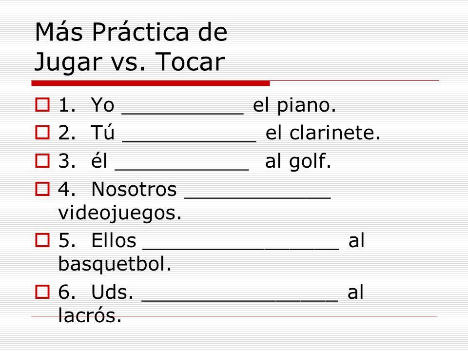 Más Práctica de Jugar vs. Tocar