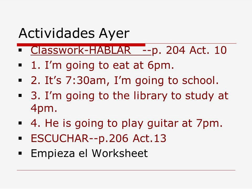 Actividades Ayer Classwork-HABLAR --p. 204 Act. 10