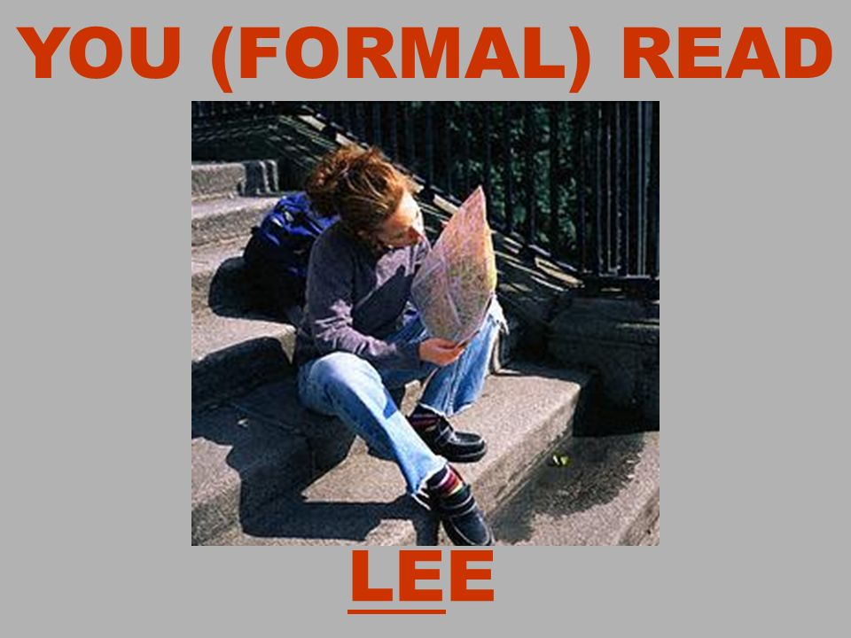 YOU (FORMAL) READ LEE