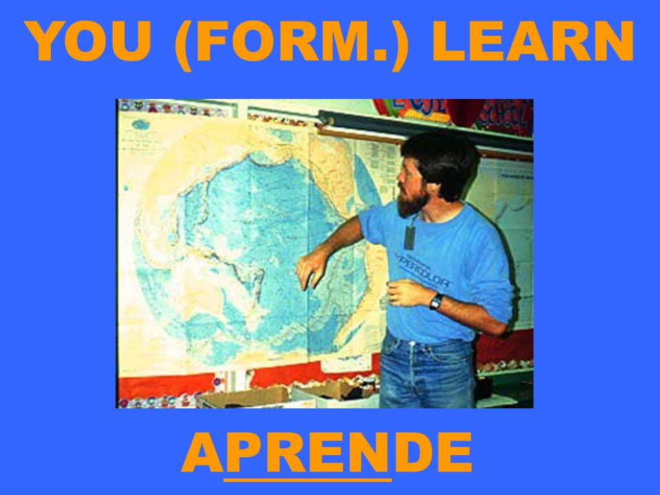 YOU (FORM.) LEARN APRENDE